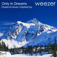 Only in Dreams: Classical Music Inspired by Weezer cover