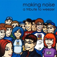 Making Noise: A Tribute to Weezer cover